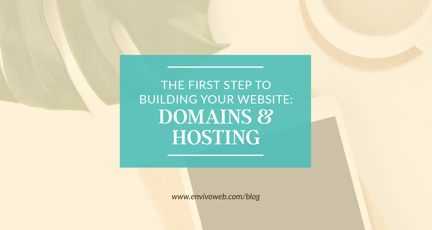 The First Step to Building Your Website: Domains and Hosting