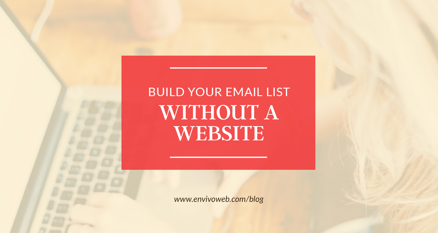 Build Your Email List Without a Website