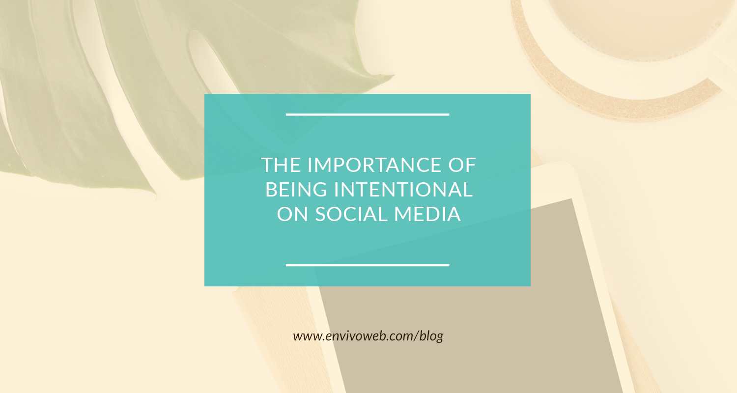 The Importance of Being Intentional on Social Media