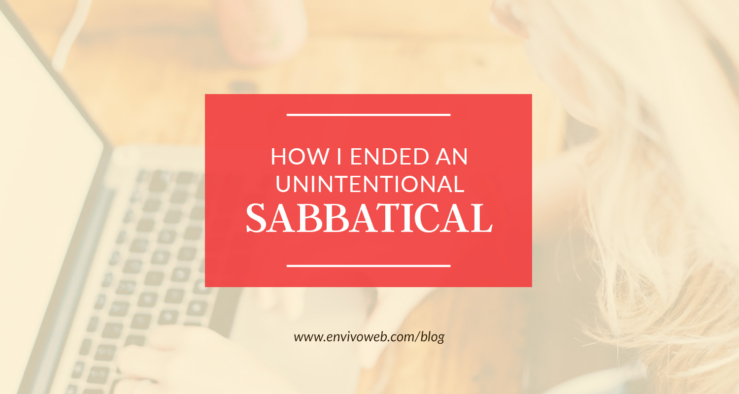 How I Ended an Unintentional Sabbatical