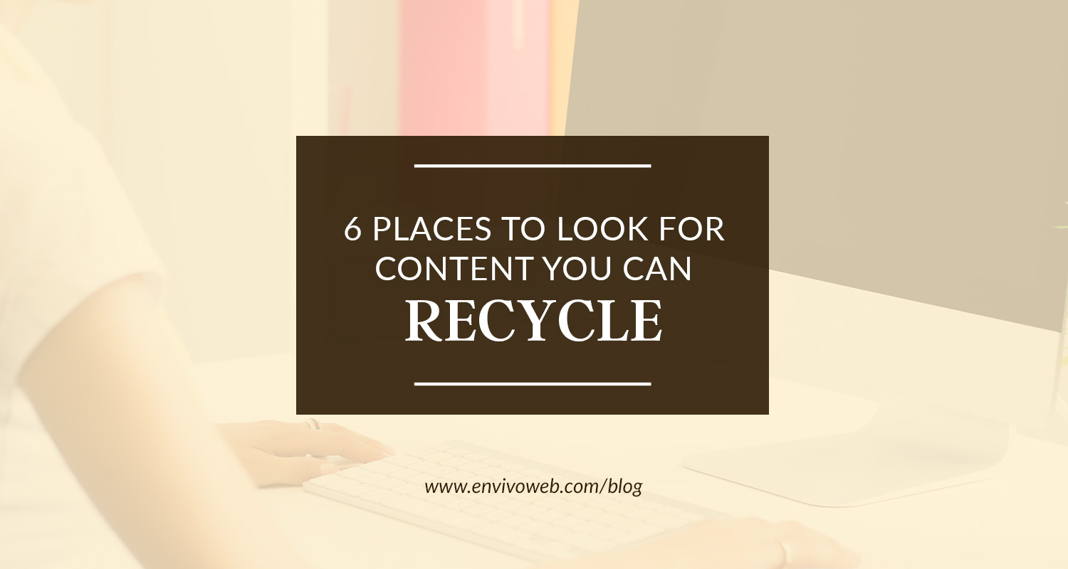 6 Places to Look for Content You Can Recycle