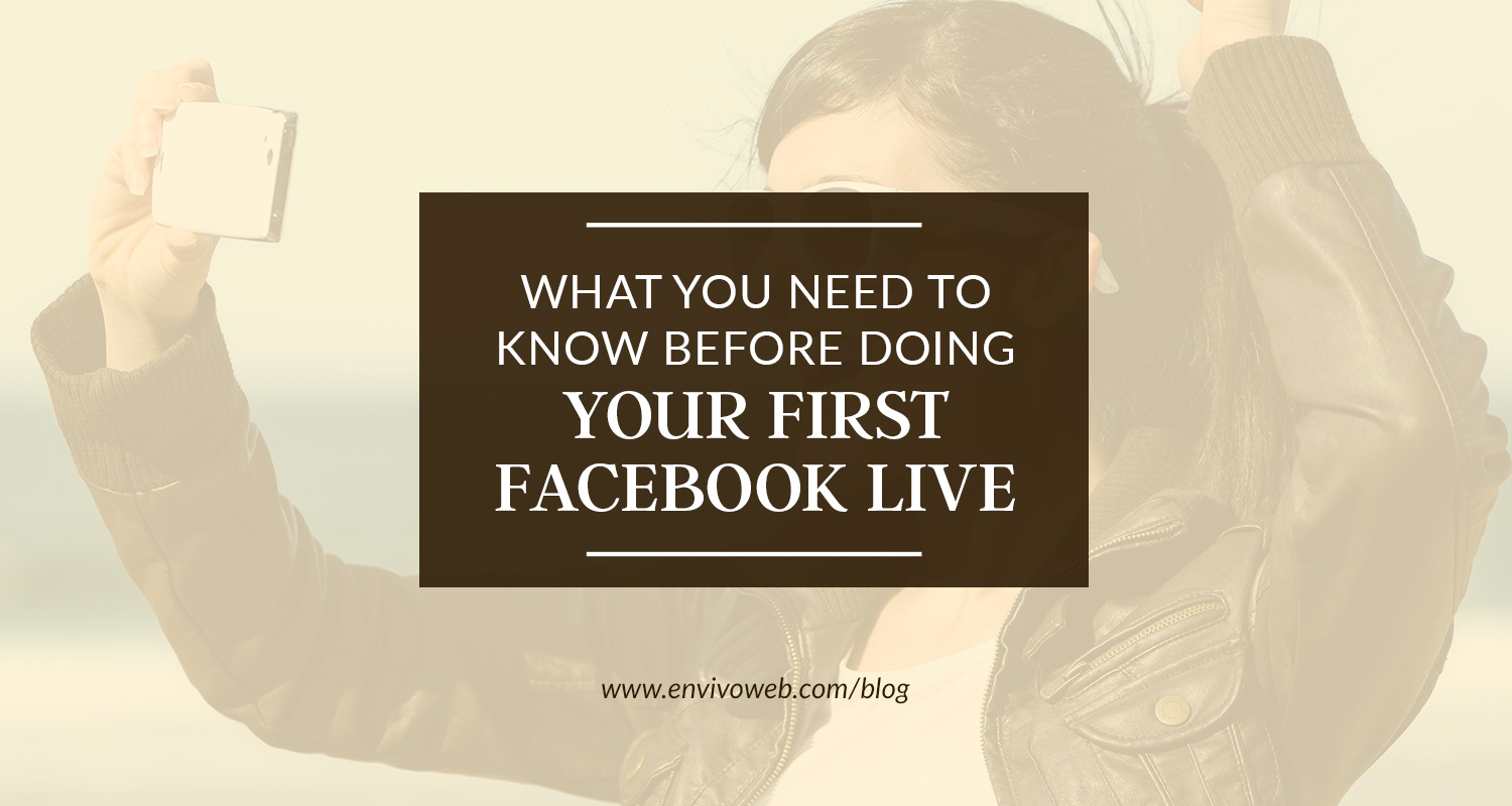 What You Need To Know Before Doing Your First Facebook Live