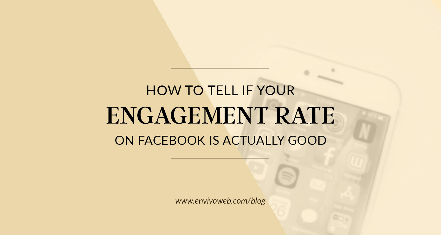 How to Tell If Your Engagement Rate on Facebook Is Actually Good